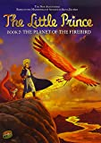 The Planet of the Firebird (The Little Prince) (Little Prince (Paperback))