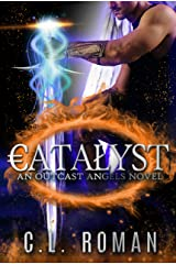 Catalyst: An Outcast Angels Prequel Kindle Edition