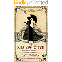 The Shadow Witch: Curious Case Files Book 1 (Shaman States of America: Kingsland)