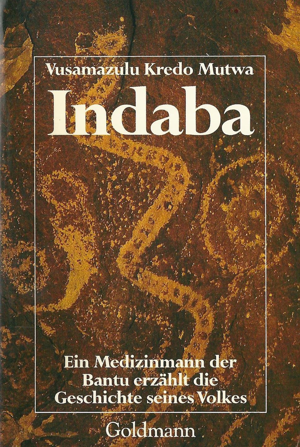 Indaba. Ein Medizinmann der Bantu erzählt die Geschichte seines Volkes