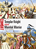 Templar Knight vs Mamluk Warrior: 1218–50 (Combat Book 16)