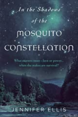 In the Shadows of the Mosquito Constellation Kindle Edition