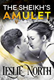The Sheikh's Amulet (Sheikh's Wedding Bet Series Book 3)