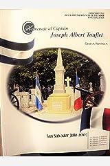 Homenaje al Capitán Joseph Albert Touflet: Antecedentes de la amistad Francia El Salvador en el Siglo XIX (Spanish Edition) Kindle Edition