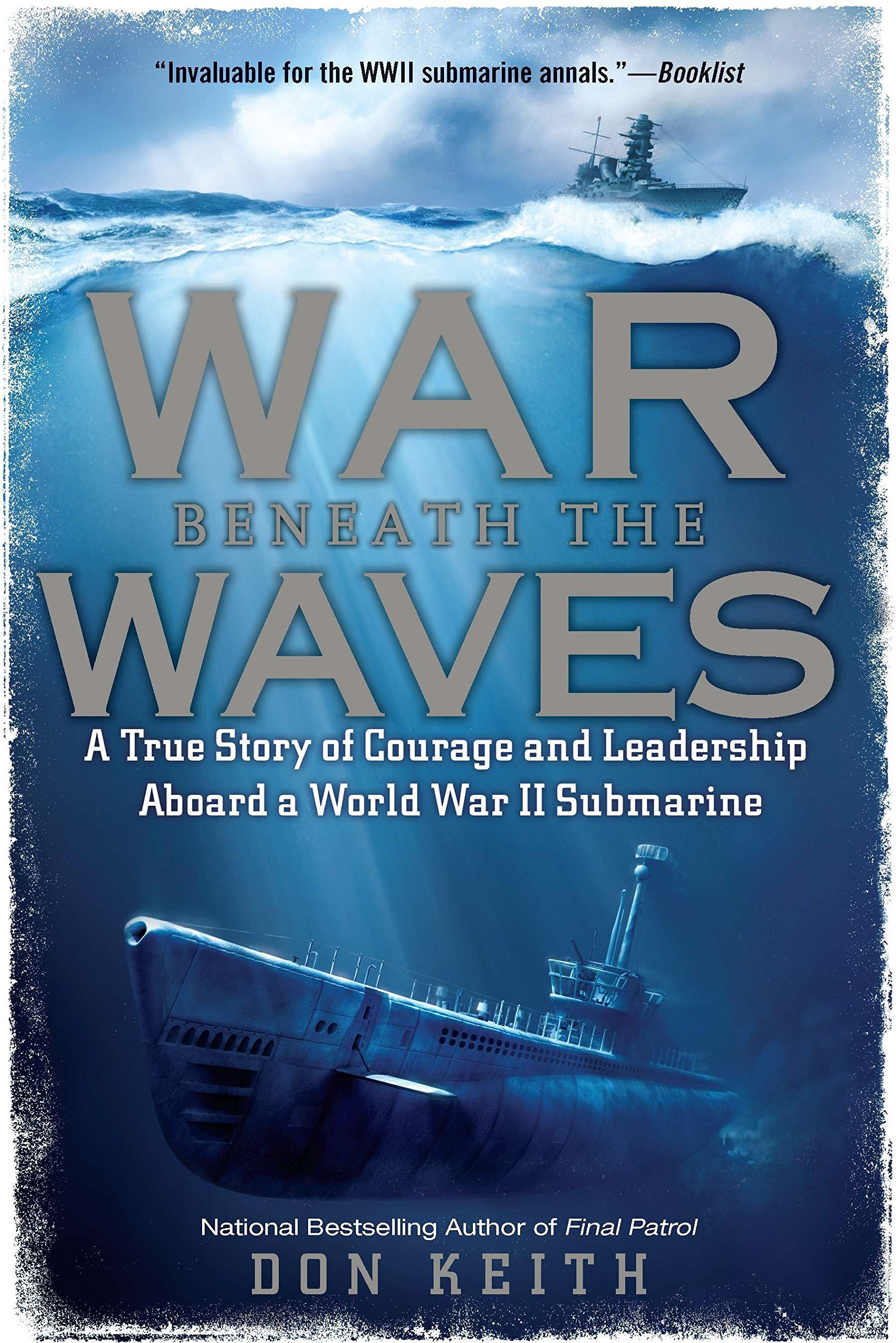 Download War Beneath the Waves: A True Story of Courage and Leadership Aboard a World War II Submarine PDF