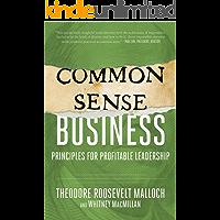 Common-Sense Business: Principles for Profitable Leadership
