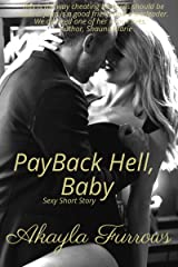 PAY BACK HELL, BABY: Sexy Short Story Kindle Edition