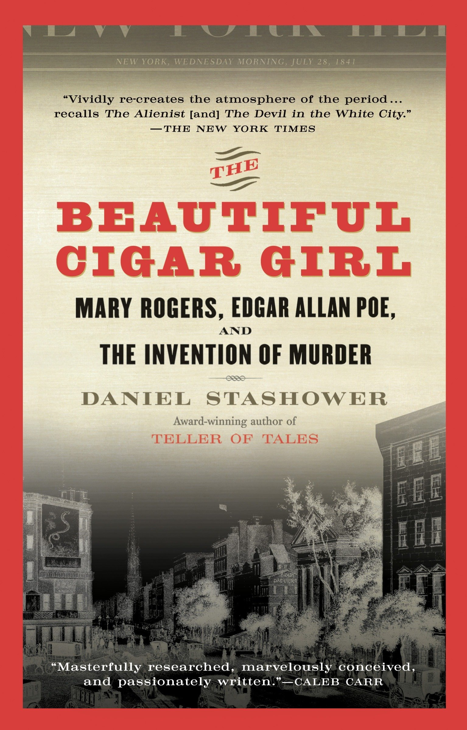 Amazon.com: The Beautiful Cigar Girl: Mary Rogers, Edgar Allan Poe, and the  Invention of Murder (9780425217825): Daniel Stashower: Books