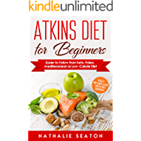 Atkins Diet for Beginners: Easier to Follow than Keto, Paleo, Mediterranean or Low-Calorie Diet