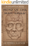 Mind of the Man-Child (Lost Children of Earth Book 1)