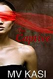 The Captive: A Dark Romance Thriller