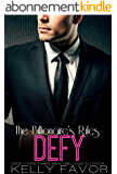 DEFY (The Billionaire's Rules, Book 8) (English Edition)