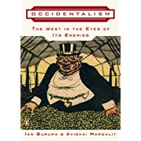 Occidentalism: The West in the Eyes of Its Enemies (English Edition)