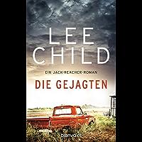 Die Gejagten: Ein Jack-Reacher-Roman (Die-Jack-Reacher-Romane 18)