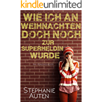 Wie ich an Weihnachten doch noch zur Superheldin wurde: Eine Kiki-Kurzgeschichte (German Edition)