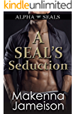 A SEAL's Seduction (Alpha SEALs Book 4)