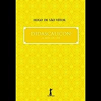 Didascalicon: A Arte de Ler