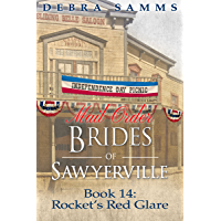 MAIL ORDER BRIDE - Rocket's Red Glare - Clean Historical Western Romance (Sawyerville Mail Order Brides - Book 14) (English Edition)