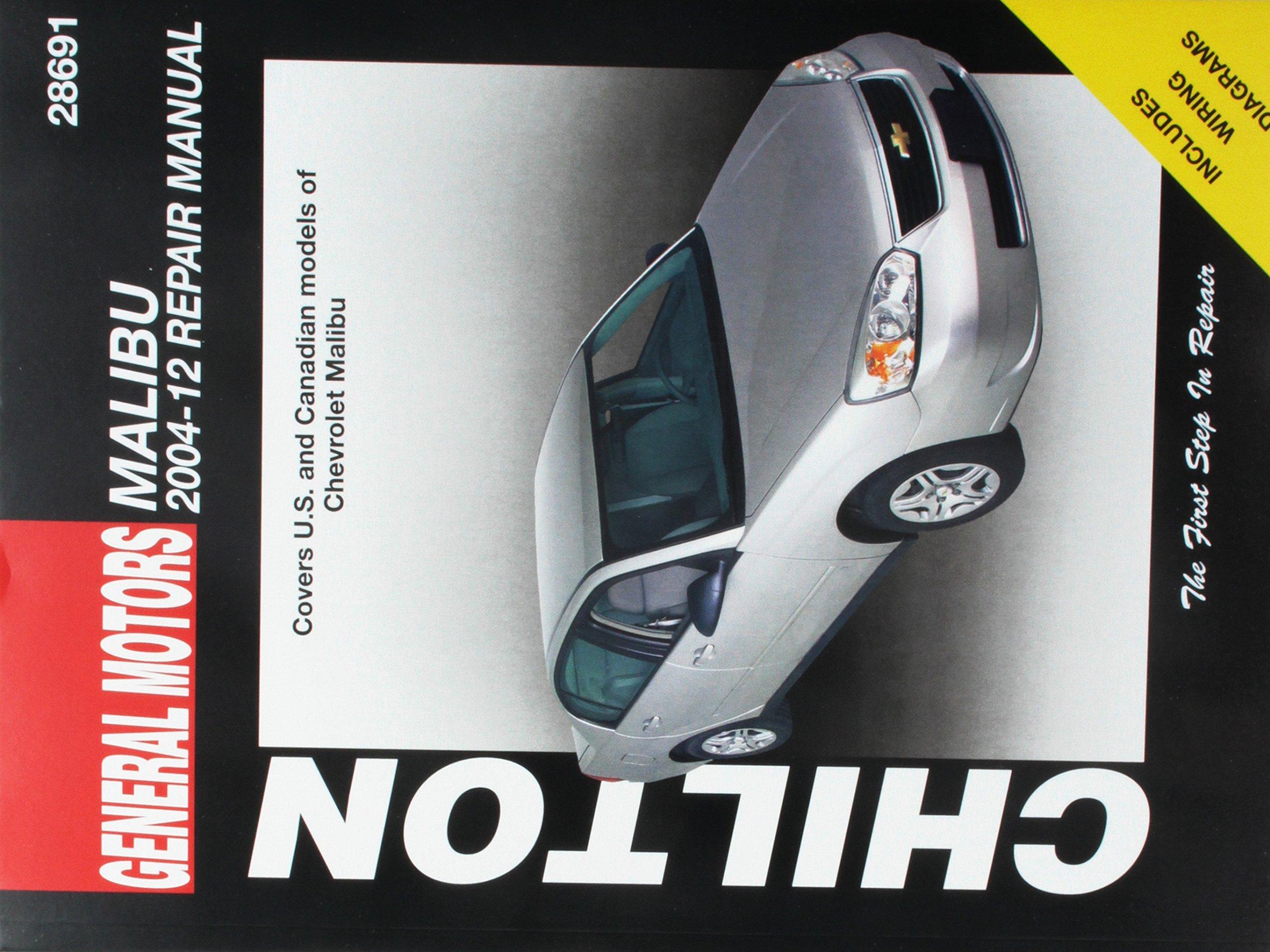 Chevrolet Malibu Automotive Repair Manual: 2004-12 (Chilton ... on