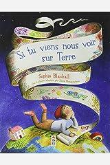 Si tu viens nous voir sur Terre (HC Saltimbanque Albums) (French Edition) Paperback