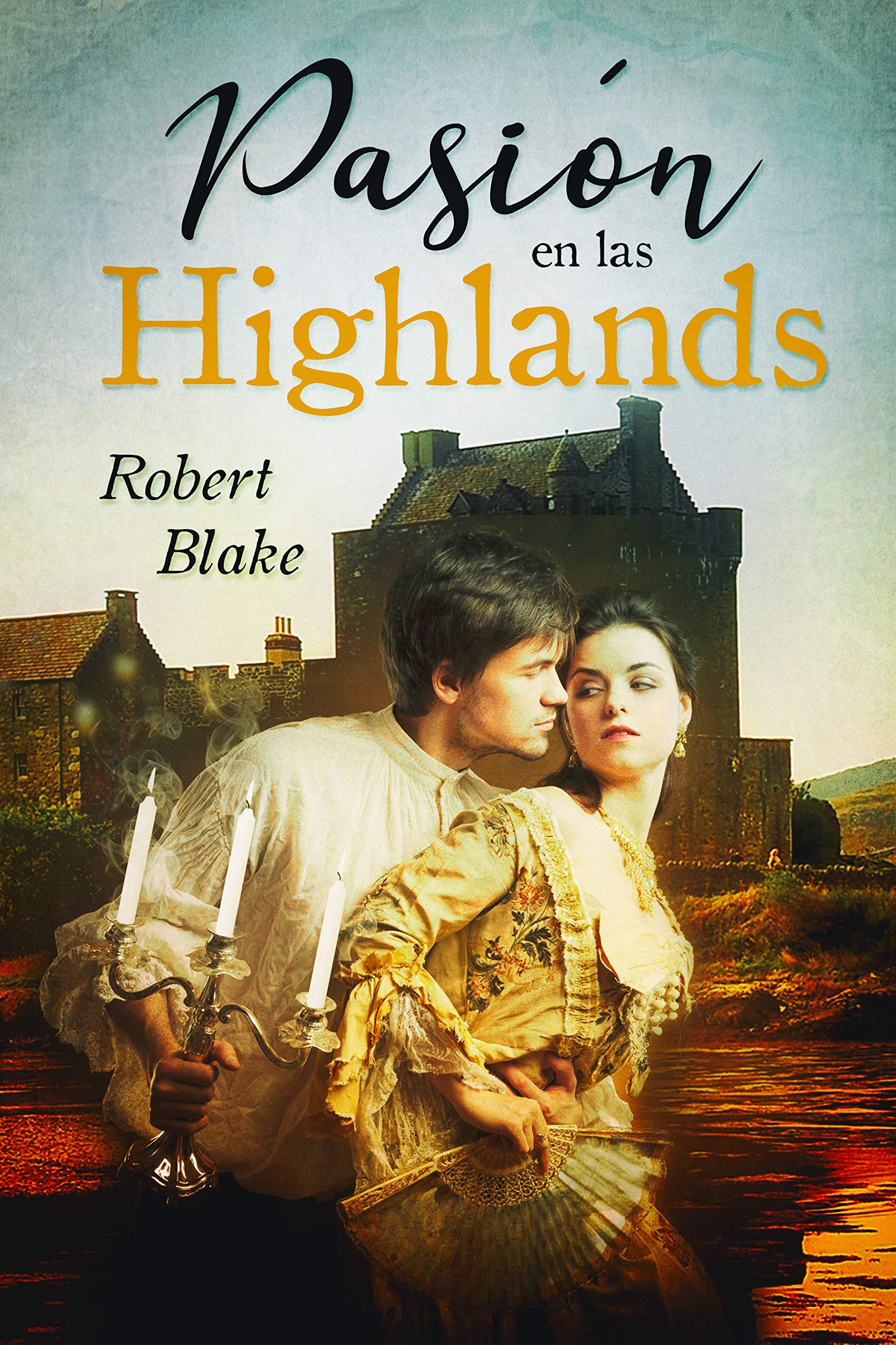 Pasión en las Highlands por Robert Blake