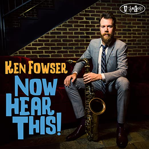 Ken Fowser - Now Hear This  cover