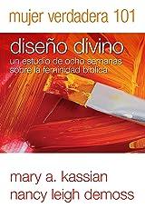 Mujer Verdadera 101: Diseño Divino (Spanish Edition) Paperback