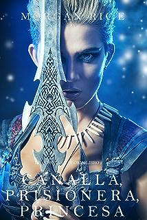 Canalla, Prisionera, Princesa (De Coronas y Gloria – Libro 2) (Spanish
