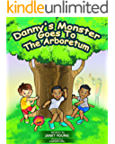 Danny's Monster Goes To The Arboretum (Danny Books Book 9)