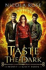 Taste the Dark: Vampire Paranormal Romance (Elwood Legacy Book 1) Kindle Edition