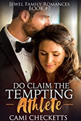 Do Claim the Tempting Athlete (Jewel Family Romance Book 7) Kindle Edition