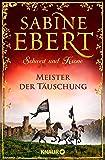 Schwert und Krone - Meister der Täuschung: Roman
