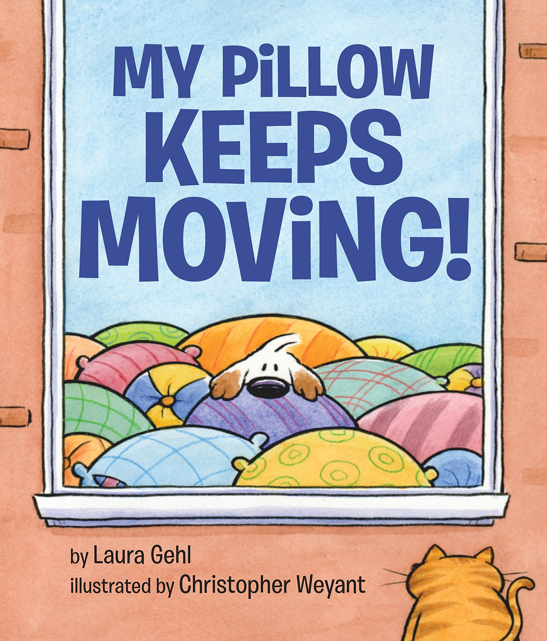 My Pillow Keeps Moving Gehl Laura Weyant Christopher 9780425288245 Amazon Com Books