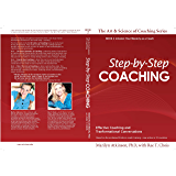 Step By Step Coaching (The Art & Science of Coaching Book 2)