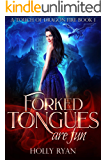 Forked Tongues Are Fun: A Scorching Hot Reverse Harem (A Touch of Dragon Fire Book 1)