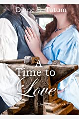 A Time to Love (Colonial Dream Book 2) Kindle Edition