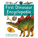 First Dinosaur Encyclopedia (DK First Reference)