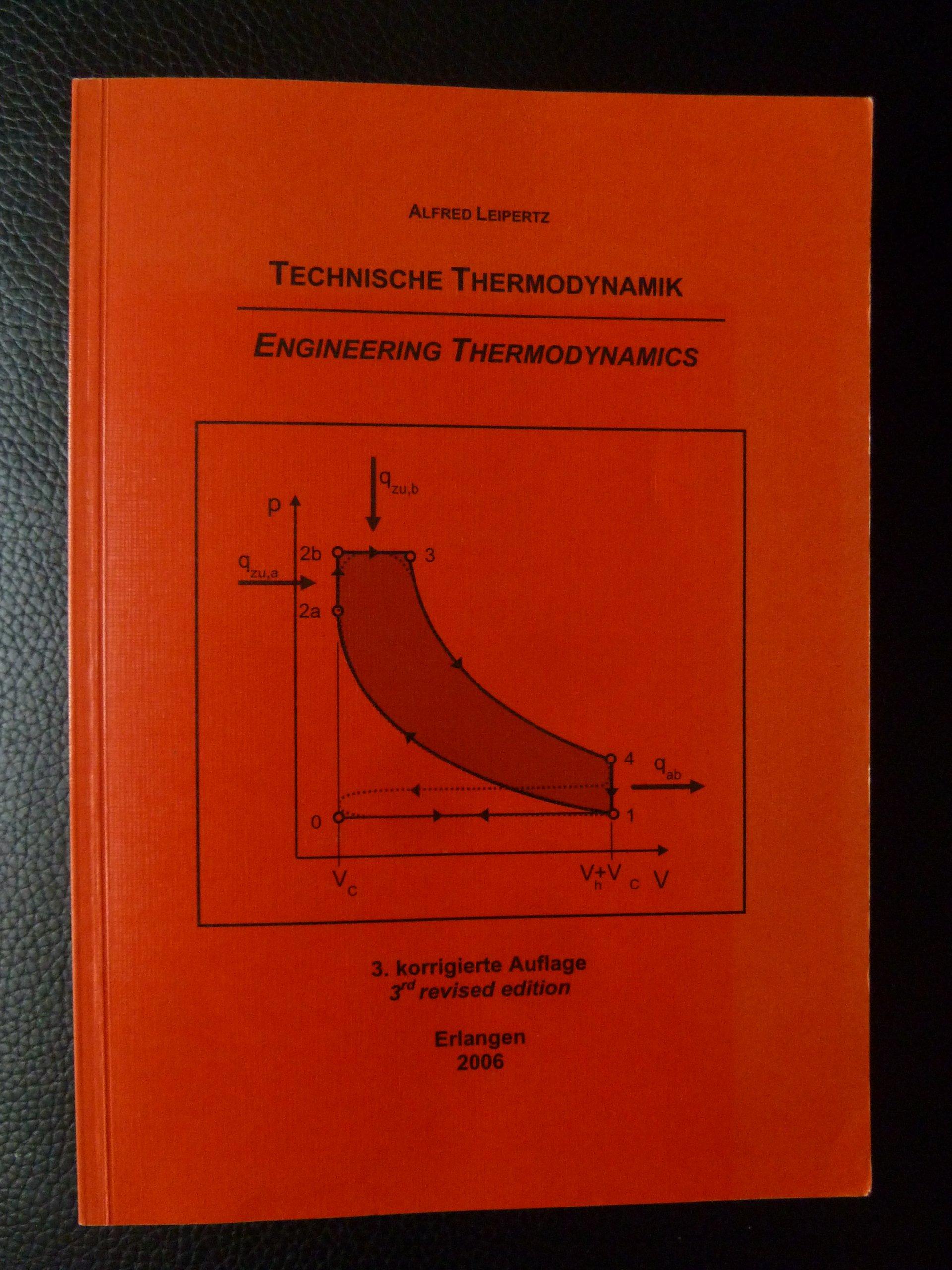 Technische Thermodynamik /Engineering Thermodynamics: Zweisprachiges Lehrbuch für Maschinenbauer Fertigungstechniker Verfahrenstechniker und Chemie- ... and Chemical and Bioengineers. Dt. /Engl.