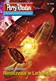 "Perry Rhodan 2764: Rendezvous in Larhatoon (Heftroman): Perry Rhodan-Zyklus ""Das Atopische Tribunal"" (Perry Rhodan-Die Gröβte Science- Fiction- Serie)"