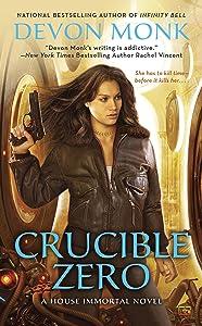 Crucible Zero (A House Immortal Novel Book 3)