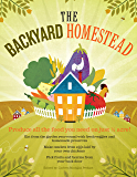 The Backyard Homestead: Produce all the food you need on just a quarter acre!