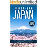 Must-See Japan (2020 Edition): The complete insider's guide to seeing the best of Japan in one trip