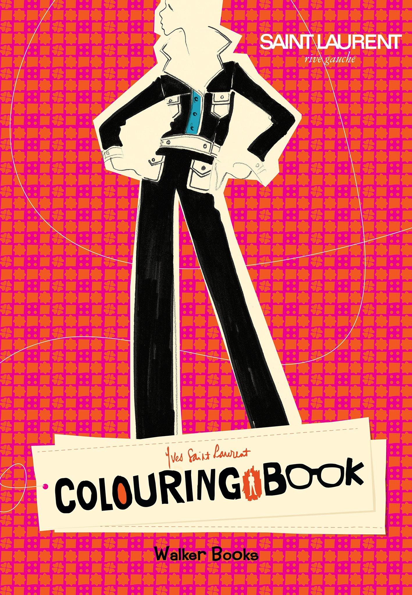 Coloring book yves saint laurent - Yves Saint Laurent Rive Gauche Colouring Book 9781406338836 Amazon Com Books