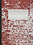Brick in the Wall Decomposition Book: Blank (Unruled) Composition Notebook With 100% Post-consumer-waste Recycled Pages