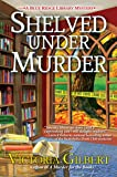 Shelved Under Murder: A Blue Ridge Library Mystery