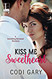 Kiss Me, Sweetheart (Something Borrowed)