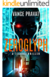 Zeroglyph: A Hard Sci Fi Artificial Intelligence Thriller (Standalone Book)