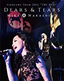 "MIKA NAKASHIMA CONCERT TOUR 2015 ""THE BEST"" DEARS & TEARS [Blu-ray]"