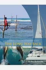 In Search of Adventure and Moments of Bliss: The Long Way Back Perfect Paperback