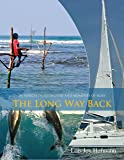 In Search of Adventure and Moments of Bliss: The Long Way Back